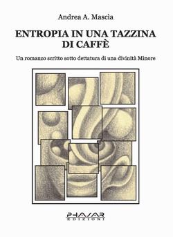 """""""Entropia in una Tazzina di Caffé"""" con/di Andrea Mascia"""